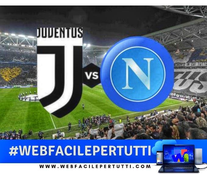 Juventus - Napoli Streaming e Probabili Formazioni - Dove Vederla In TV e Diretta Streaming