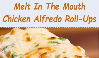 Melt In The Mouth Chicken Alfredo Roll-Ups