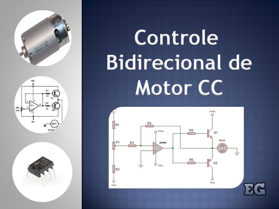 0f7291fbe10 No texto de hoje apresento um circuito capaz de controlar tanto a potência  quanto o sentido de rotação de um motor de corrente continua.