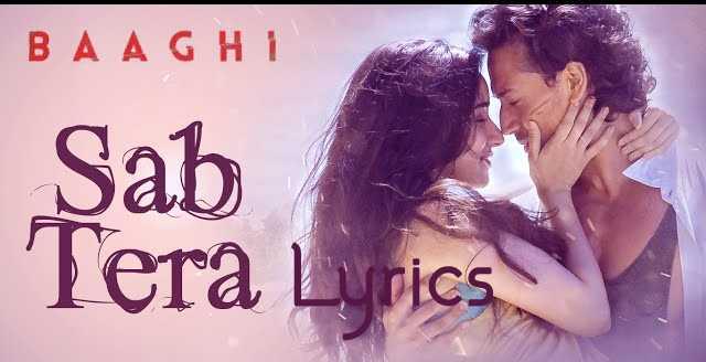 Lyrics of song Sab Tera | Armaan Malik | Baaghi