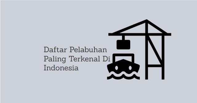 pelabuhan terkenal di Indonesia