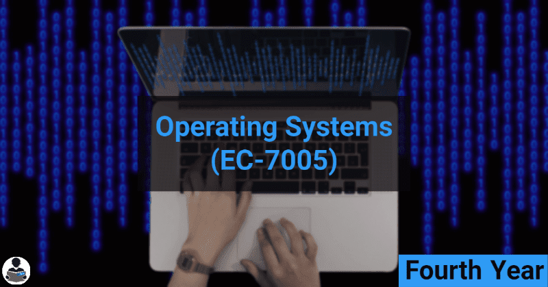 Operating Systems (EC-7005) RGPV notes CBGS Bachelor of engineering