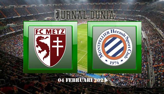 Prediksi Metz vs Montpellier HSC , Kamis 04 Februari 2021 Pukul 01:00 WIB @Mola TV