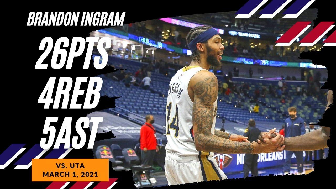 Brandon Ingram 26pts 4reb 5ast vs UTA   March 1, 2021   2020-21 NBA Season