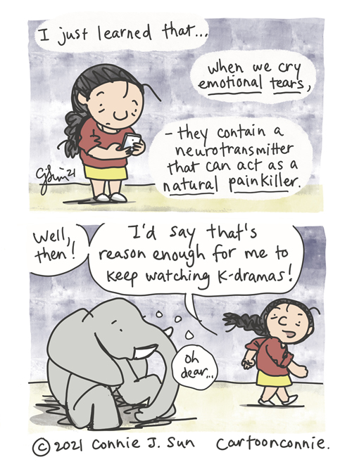 """Two-panel comic of a girl with a braid looking at her phone, saying that she """"just learned that...when we cry emotional tears, they contain a neurotransmitter that can act as a natural painkiller."""" In panel 2, she walks off with some pep in her step, turning to tell a lounging elephant, """"Well, then! I'd say that's reason enough for me to keep watching k-dramas!"""" Elephant thought bubble reads: """"Oh dear..."""" Webcomic strip by Connie Sun, cartoonconnie"""