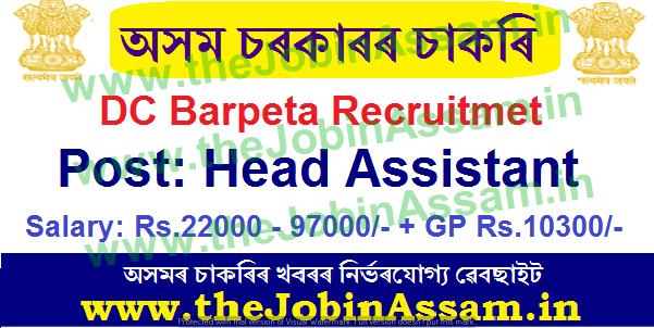 DC, Barpeta Recruitment 2021: Apply for Head Assistant Post