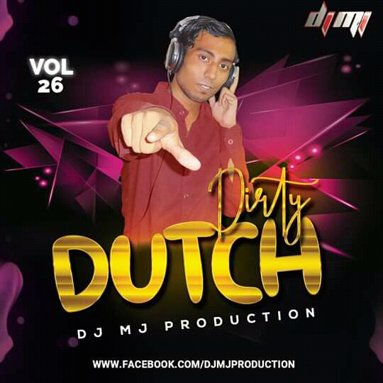Dirty Dutch Vol-26 DJ Mj Production
