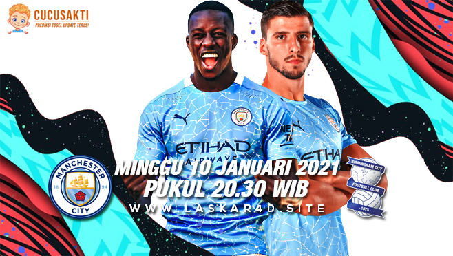 Prediksi Bola Manchester City vs Birmingham Minggu 10 Januari 2020