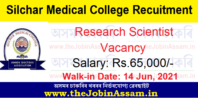SMCH Silchar Recruitment 2021: Research Scientist (Medical) Vacancy