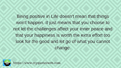 Being positive in Life doesn't mean that | quotes for facebook
