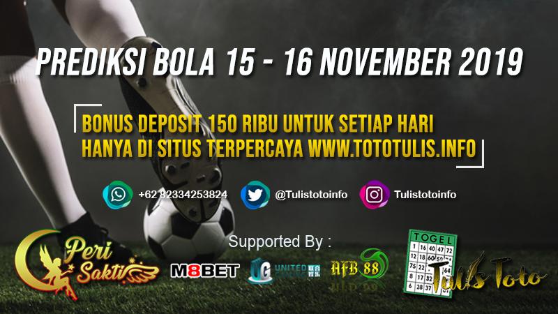 PREDIKSI BOLA TANGGAL 15 – 16 NOVEMBER 2019