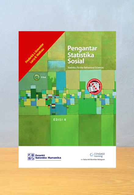 PENGANTAR STATISTIKA SOSIAL [STATISTICS FOR BEHAVIORAL SCIENCES], E8, Frederick J. Gravetter & Larry B. Wallnau