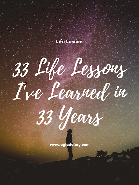33 Life Lessons I've Learned in 33 Years