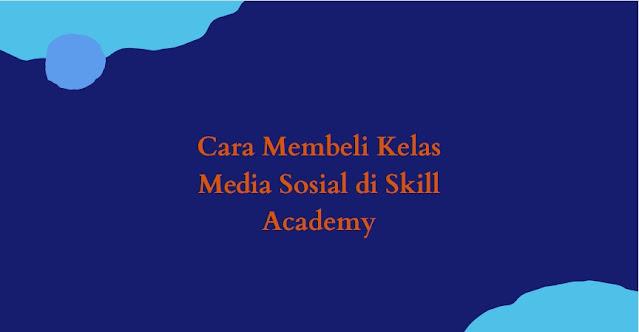 Kelas media Sosial Skill academy
