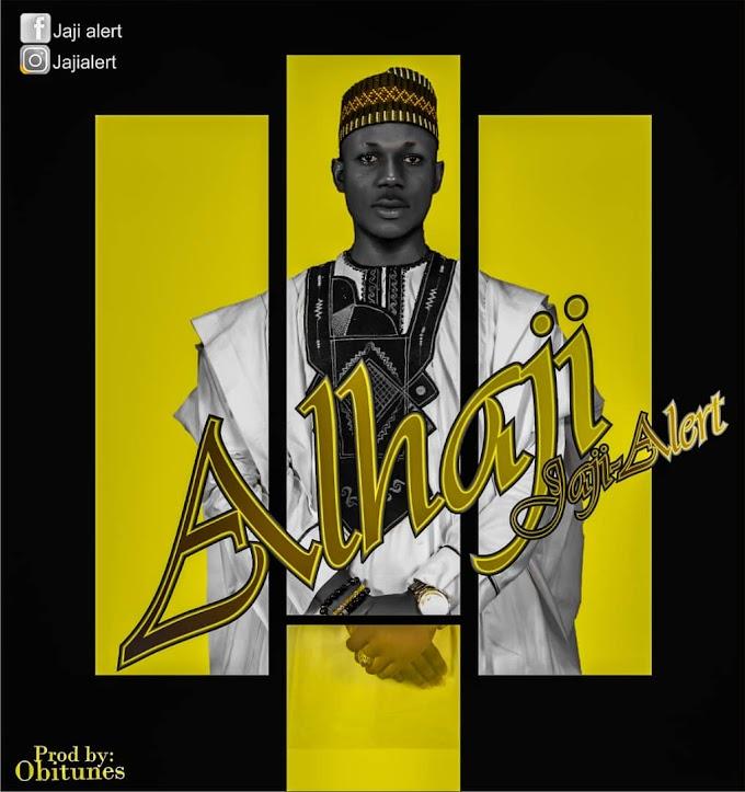 [ MUSIC ] JAJI ALERT - ALHAJI   MP3 DOWNLOAD