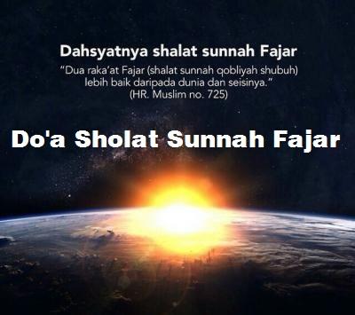 Doa Setelah Sholat Sunnah Fajar Lengkap Arab Latin dan Artinya