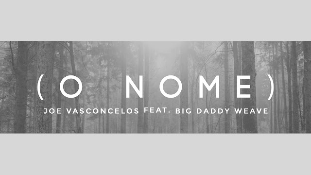 'O Nome': ouça Joe Vasconcelos ft. Big Daddy Wave