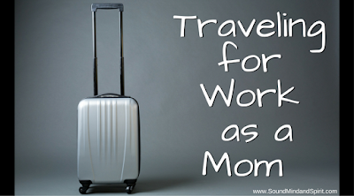 Working Mom - Traveling for Work
