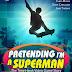 Pretending I'm Superman: The Tony Hawk Video Game Story