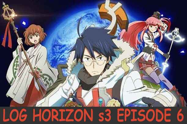 Log Horizon Season 3 Episode 6
