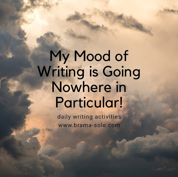 My Mood of Writing is Going Nowhere in Particular!