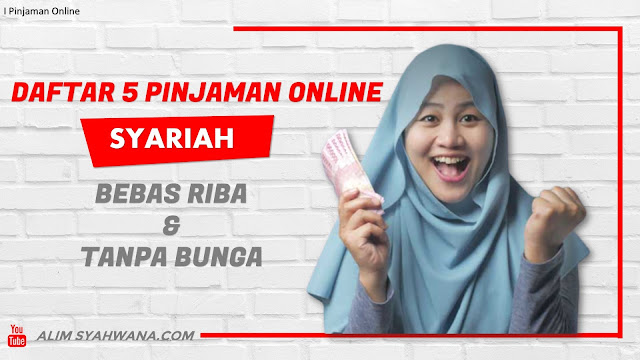 Daftar 5 Pinjaman Online Syariah Bebas Riba & Tanpa Bunga