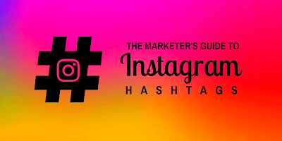 The Marketer's Guide to Instagram Hashtags to get followers