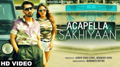 Sakhiyan Acapella | Manider Buttar | Free Download