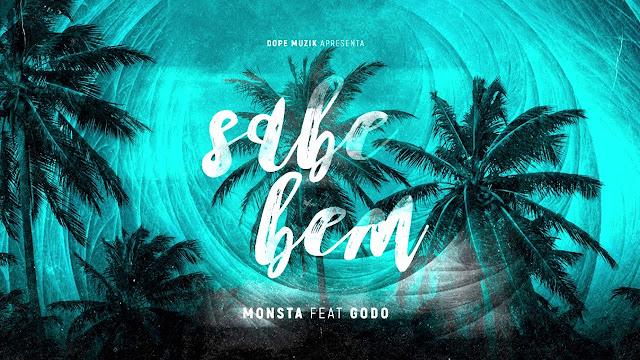 Monsta Feat. Godô - Sabe Bem ( 2018 ) ( DOWNLOAD )