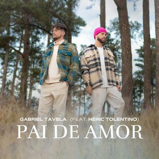 Baixar Música Gospel Pai De Amor - Gabriel Tavela feat. Heric Tolentino Mp3
