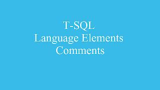 T-SQL language elements: comments