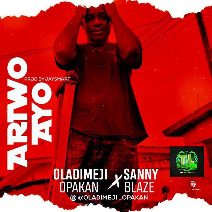 Oladimeji-Opakan-Ariwo-Ayo -Ft-Sanny-Blaze-Teelamford