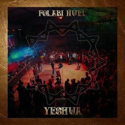 Folabi Nuel - Yeshua Lyrics & Audio