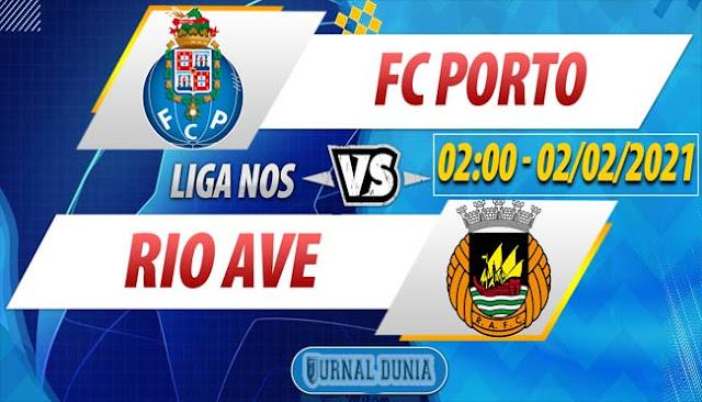 Prediksi Porto vs Rio Ave , Selasa 02 Februari 2021 Pukul 02:00 WIB