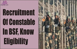 Recruitment Of Constable In BSF, Know Eligibility