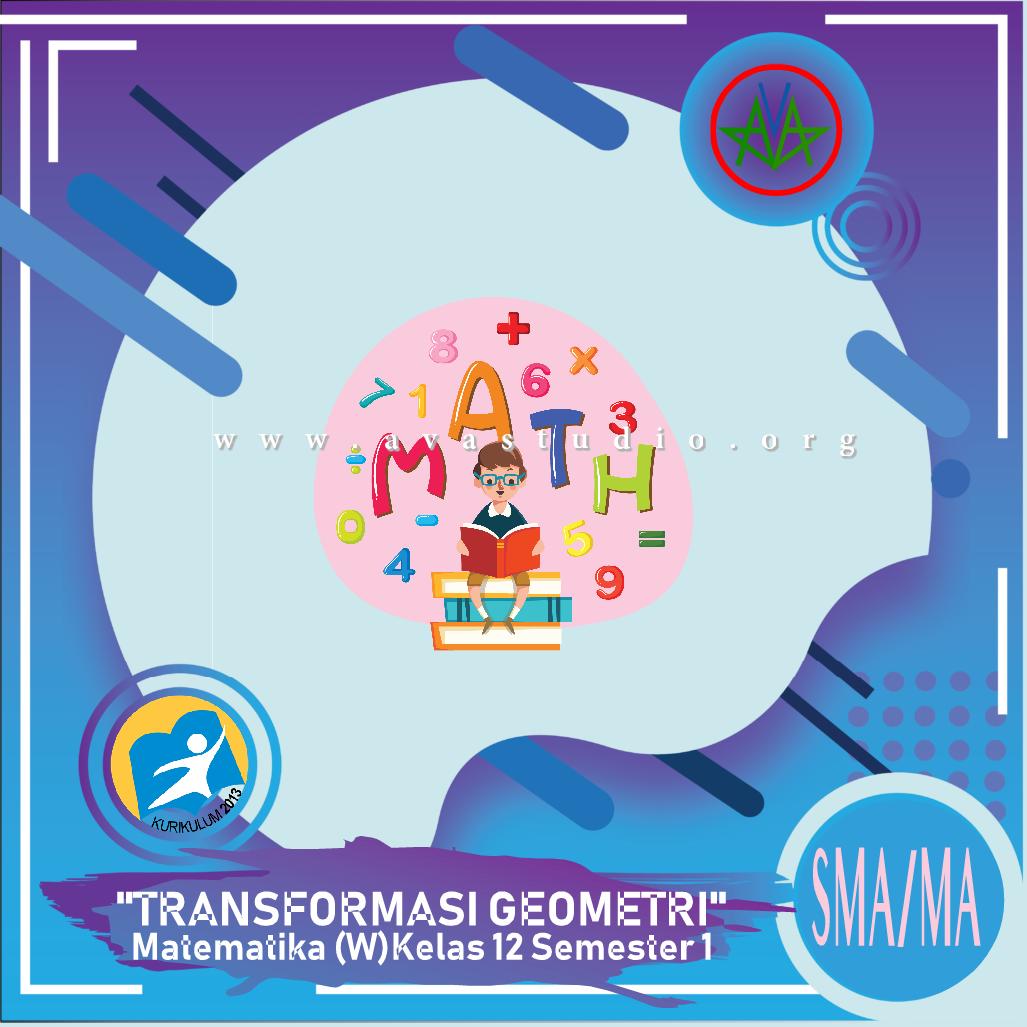 """Download Rangkuman Materi """"Matematika - Transformasi Geometri"""" Kurikulum 2013 Revisi 2020 dalam bentuk File PDF/Docx/PPT"""