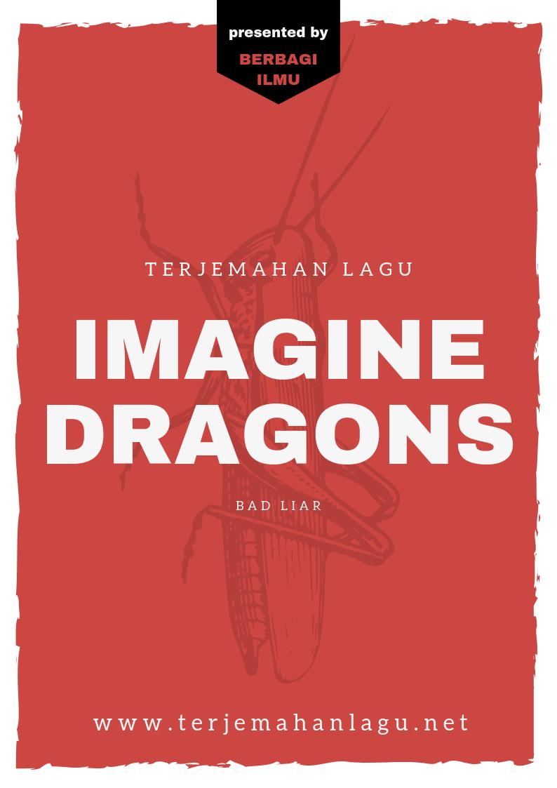 Arti Lagu Bad Liar : Imagine, Dragons, Terjemahan, Review, Berbagi