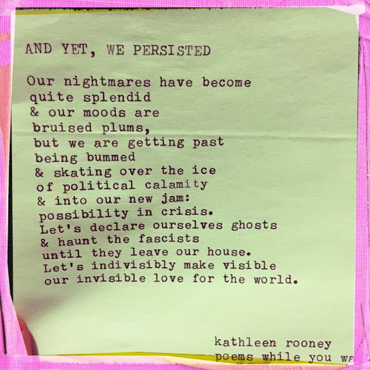 And yet, we persisted by Kathleen Rooney