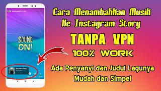 Cara Menambahkan Musik Ke Instagram Story Tanpa VPN 100% Work