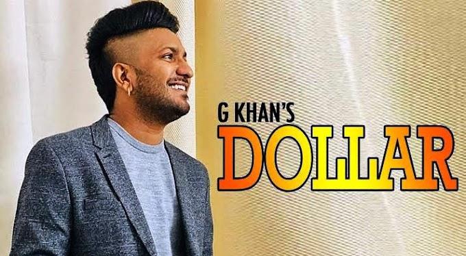 DOLLAR By G Khan Lyrics in Punjabi & English | G KHAN FT. GARRY SANDHU