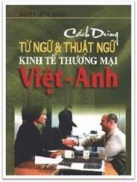 Cách Dùng Từ Ngữ & Thuật Ngữ Kinh Tế Thương Mại - Nguyễn Trùng Khánh