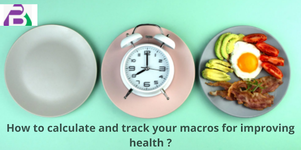 How to calculate and track your macros for improving health