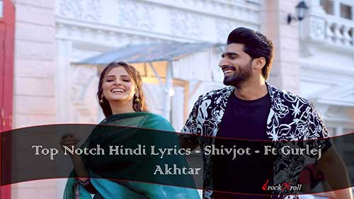 Top-Notch-Hindi-Lyrics-Shivjot-Ft-Gurlej-Akhtar