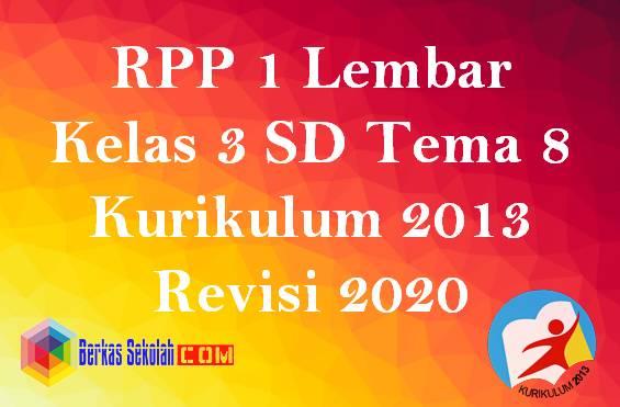 RPP 1 Lembar Kelas 3 Tema 8 K13 Revisi 2020
