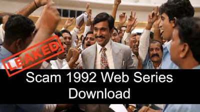Download Scam 1992 Web Series Free Leaked by Filmywap, Tamilrockers