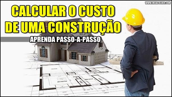 como calcular o custo de uma construção