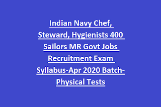 Indian Navy Chef, Steward, Hygienists 400 Sailors MR Govt Jobs Recruitment Exam Syllabus-Apr 2020 Batch-Physical Tests