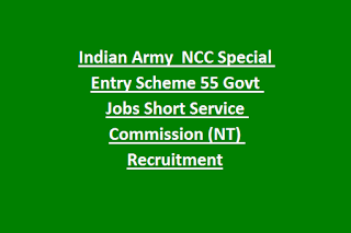 Indian Army 47th Course NCC Special Entry Scheme April-2019 55 Govt Jobs Short Service Commission (NT) Recruitment