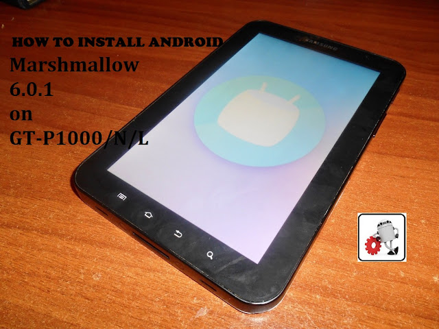 HOW TO INSTALL ANDROID CM13 Marshmallow 6.0.1 on GT-P1000/N/L ROM 2016-03-14