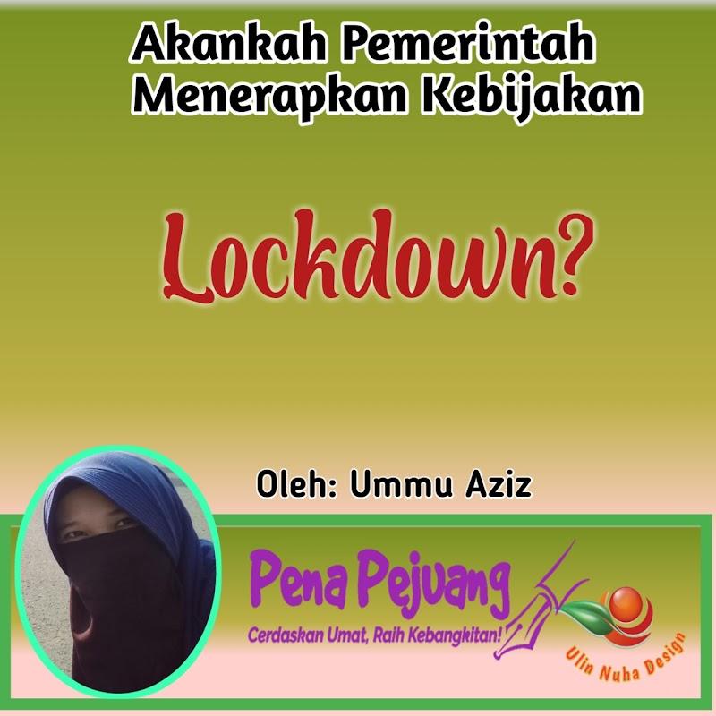 Akankah Pemerintah Menerapkan Kebijakan Lockdown